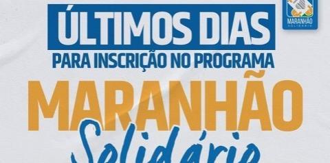 Inscrição para o Programa Maranhão Solidário encerra segunda-feira