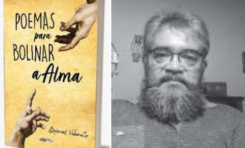 """Estampa Editora publica """"Poemas para Bolinar a Alma"""", de Quincas Vilaneto"""